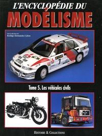 Rhonealpesinfo.fr L'Encyclopédie du modélisme - Tome 5, Les Véhicules civils Image