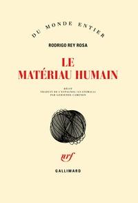 Rodrigo Rey Rosa - Le matériau humain.