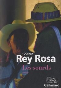 Rodrigo Rey Rosa - Les sourds.