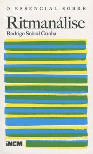 Rodrigo Sobral Cunha - O essencial sobre Ritmanalise.