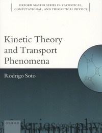 Kinetic Theory and Transport Phenomena - Rodrigo Soto |