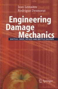 Engineering Damage Mechanics - Ductile, Creep, Fatigue and Brittle Failures.pdf
