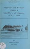 Rodrigue Girardin - Répertoire des mariages célébrés à Saint-Pierre-et-Miquelon, 1816-1889.