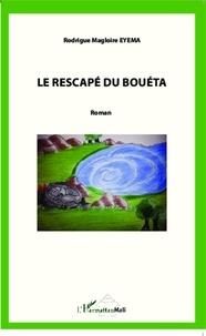 Rodrigue-Magloire Eyema - Le rescapé du Bouéta.