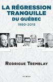 Rodrigue Tremblay - La régression tranquille du Québec - 1980-2018.