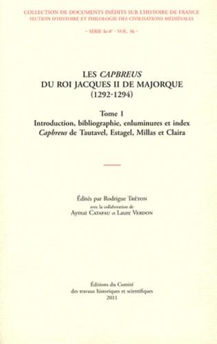 Rodrigue Tréton - Les Capbreus du roi Jacques II de Majorque (1292-1294) - 2 volumes.