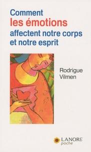 Rodrigue Vilmen - Comment les émotions affectent notre corps et notre esprit.