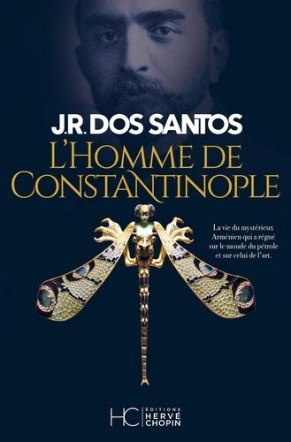L'homme de Constantinople - Rodrigues dos s Jose - Format ePub - 9782357204591 - 14,99 €