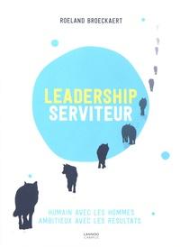 Roeland Broeckaert - Leadership serviteur - Humain avec les hommes, ambitieux avec les résultats.