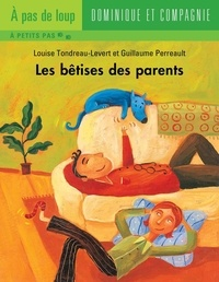 Rogé et Louise Tondreau-Levert - Les bêtises  : Les bêtises des parents.