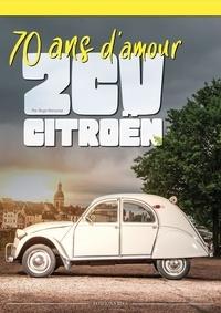 Rogé Remond - 2 CV citroën - 70 ans d'amour.