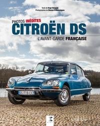 Rogé Remond et Etienne Crébessègues - Citroën DS - L'avant-garde française. Photos inédites.