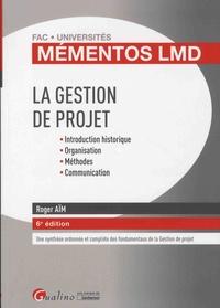 La gestion de projet - Roger Aïm pdf epub