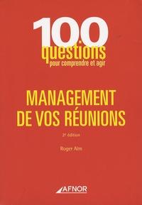 Roger Aïm - Management de vos réunions.