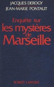 Roger Arduin et Jacques Derogy - Enquête sur les mystères de Marseille.