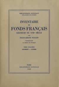 Roger-Armand Weigert - Graveurs du XVIIe siècle - Tome 5, Gilibert-Jousse.