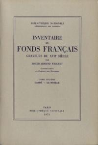 Roger-Armand Weigert - Graveurs du XVIIe siècle - Tome 6, Labbé-La Ruelle.
