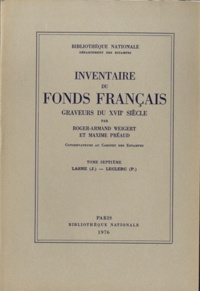 Roger-Armand Weigert et Maxime Préaud - Graveurs du XVIIe siècle - Tome 7, Lasne (J.) - Leclerc (P.).
