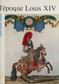 Roger-Armand Weigert et Norbert Dufourcq - L'époque Louis XIV.