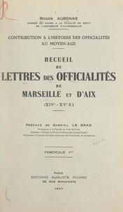 Roger Aubenas et Gabriel Le Bras - Contribution à l'histoire des officialités au Moyen Âge : recueil de lettres des officialités de Marseille et d'Aix, XIVe-XVe s. (1).