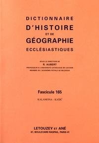 Roger Aubert - Dictionnaire d'histoire et de géographie ecclésiastiques - Fascicule 165, Kalamona-Kasic.