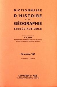 Roger Aubert - Dictionnaire d'histoire et de géographie ecclésiastiques - Fascicule 167, Keramos-Kilber.