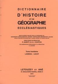 Roger Aubert et Luc Courtois - Dictionnaire d'Histoire et de Géographie Ecclésiastiques - Tome 30, Lambdia - Lecot.