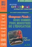 Roger Auffrand - Le guide-annuaire des écoles différentes 2011-2012 - Changer l'école ? Nous sommes tous ministres de l'éducation : questions pour un projet.