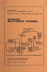 Roger Aujame et Daniel Drocourt - Actualité de la charte d'Athènes - Deuxième Colloque sur la crise de l'environnement et de l'habitat, couvent de la Tourette, L'Arbresle, France, 22-24 octobre 1976.
