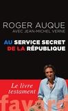 Roger Auque et Jean-Michel Verne - Au service secret de la République.