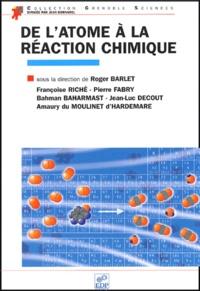De l'atome à la réaction chimique - Roger Barlet |