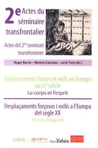 Roger Barrié et Martine Camiade - Actes du 2e séminaire transfrontalier - Déplacements forcés et exils en Europe au XXe siècle : le corps et l'esprit.