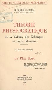 Roger Barthié - Théorie physiocratique de la valeur, des échanges et de la monnaie - Le plan Krol.