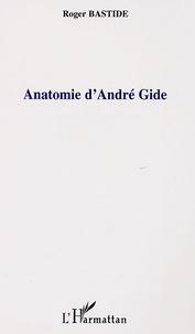 Roger Bastide - Anatomie d'André Gide.