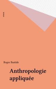 Roger Bastide - Anthropologie appliquée.