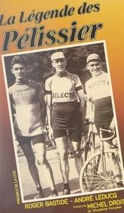 Roger Bastide et André Leducq - La légende des Pélissier.