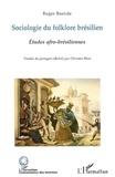 Roger Bastide - Sociologie du folklore brésilien et Etudes afro-brésiliennes.
