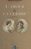 Roger Bayle - L'Amour et la Guerre.