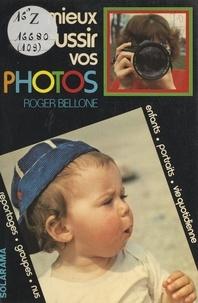 Roger Bellone - Mieux réussir vos photos.