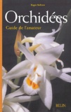 Roger Bellone - Orchidées - Guide de l'amateur.