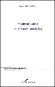 Roger Benjamin - Humanisme et classes sociales.