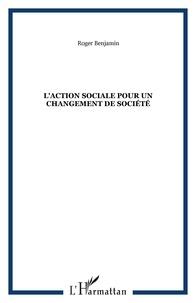 Roger Benjamin - L'action sociale pour un changement de société.