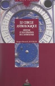 Roger-Benoît Jourlin - Le cercle astrologique - Défense et illustration de l'astrologie.