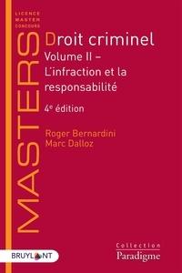 Roger Bernardini et Marc Dalloz - Droit criminel - Volume 2, L'infraction et la responsabilité.