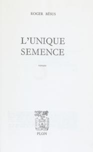 Roger Bésus - L'unique semence.