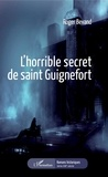 Roger Bevand - L'horrible secret de saint Guignefort.