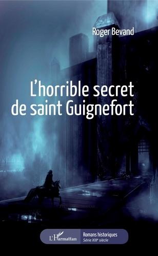 Roger Bevand - L'horrible secret de saint Guignefort.