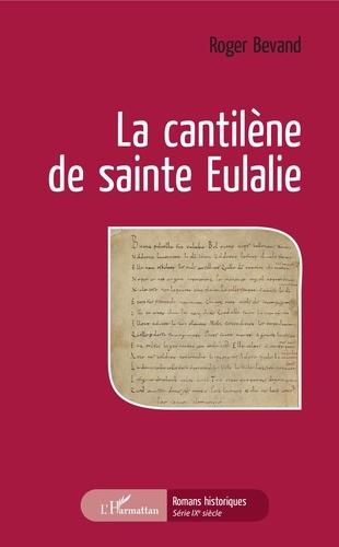 Roger Bevand - La cantilène de sainte Eulalie.