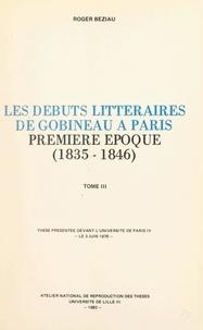 Roger Béziau - Les débuts littéraires de Gobineau à Paris, première époque : 1835-1846 (3) - Thèse présentée devant l'Université de Paris IV, le 3 juin 1978.