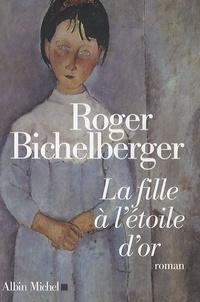 Roger Bichelberger - La Fille à l'étoile d'or.
